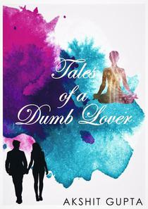 Tales of a Dumb Lover