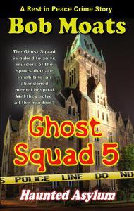 Ghost Squad 5 - Haunted Asylum