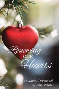 Renewing Our Hearts