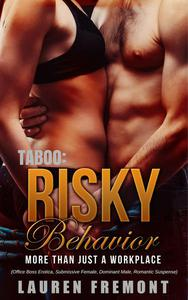 TABOO: Risky Behavior: More Than Just A Workplace