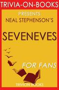 Seveneves: A Novel By Neal Stephenson (Trivia-On-Books)