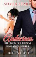 Audacious Billionaire BWWM Romance Series - Books 1 to 3