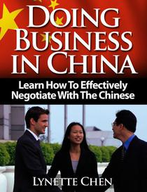 Doing Business in China: Learn How To Effectively Negotiate With The Chinese