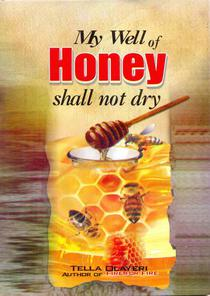 My Well of Honey Shall not dry