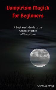 Vampirism Magick for Beginners