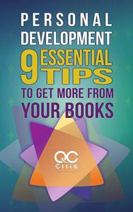 Personal Development: 9 Essential Tips To Get More From Your Books