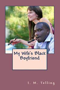 My Wife's Black Boyfriend
