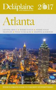 Atlanta - The Delaplaine 2017 Long Weekend Guide
