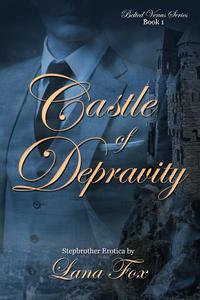 Castle of Depravity (Stepbrother Erotica)