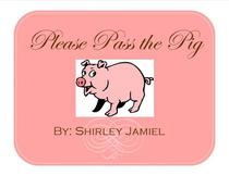 Please Pass the Pig