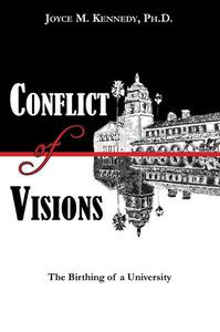 Conflict of Visions: The Birthing of a University
