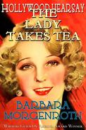 Hollywood Hearsay 2: The Lady Takes Tea
