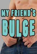My Friend's Bulge  (Gay Dominance and Submission)