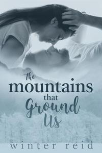 The Mountains That Ground Us