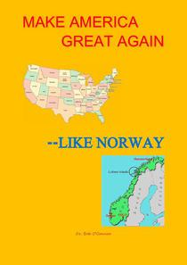 Let's Make America Great--Like Norway!