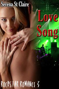 Love Song (Rock Star Romance 3) (Rockstar Erotic Romance)