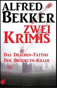 Zwei Alfred Bekker Krimis - Das Drachentattoo/ Der Brooklyn-Killer