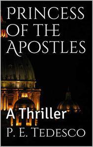 Princess of the Apostles - A Thriller