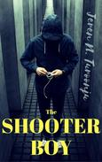 The Shooter Boy