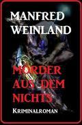 Mörder aus dem Nichts: Kriminalroman