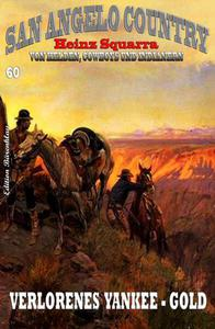San Angelo Country #60: Verlorenes Yankee-Gold