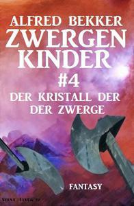 Der Kristall der Zwerge: Zwergenkinder #4