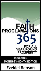 Faith Proclamations 365 For All Year Round Prosperity: Reusable Month-By-Month Edition