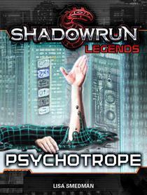 Shadowrun Legends: Psychotrope