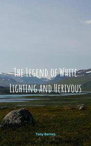 The L'egend of White Lightning and Hervious