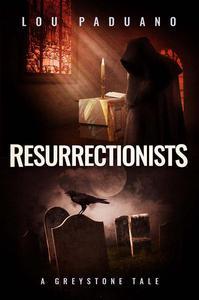 Resurrectionists - A Greystone Tale