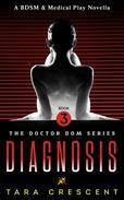 Diagnosis (A BDSM & Medical Play Novella)