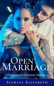 Open Marriage: A Forbidden Destiny Novella