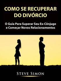 Como Se Recuperar do Divórcio