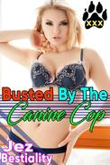 Busted By the Canine Cop DOG Bestiality Erotica Beastiality Zoophilia Domination Dog Sex Knotting Bestiality Dog Forced Non-Con Dog Tying Taboo