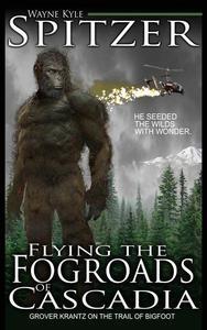 Flying the Fog Roads of Cascadia: Grover Krantz on the Trail of Bigfoot