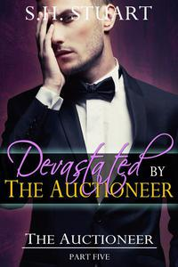 Devastated by The Auctioneer: The Auctioneer, Part 5