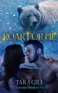 Roar For Me : A Clearwater Werebear Romance
