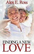 Gay Romance: Finding A New Love (Gay Romance, MM, Romance, Gay Fiction, MM Romance Book 4)