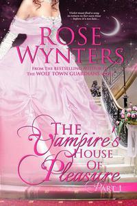 The Vampire's House of Pleasure Part One