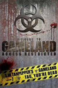 Tag, You're Dead: S.W. Tanpepper's GAMELAND (Episode 7) (Volume 7)