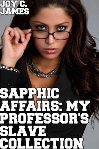 Sapphic Affairs: A Professor's Slave Collection