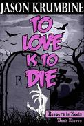To Love is to Die