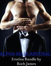Alpha Male Arousal - A Gay Erotica Bundle