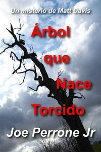 Árbol que Nace Torcido: Un misterio de Matt Davis