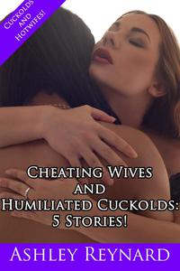 Cheating Wives and Humiliated Cuckolds: Five Stories!