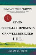Seven Crucial Components of a Well Designed I.U.L. (Indexed Universal Life)