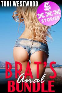 Brat's Anal Bundle (5 XXX Stories)