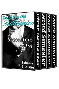 Taught by the Billionaire: Semesters 1-4