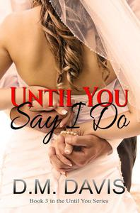 Until You Say I Do
