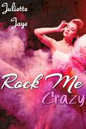 Rock Me Crazy (Rock Star Romance) (Rock Me #3)